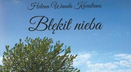 """Spotkanie z autorką z Nakła. Helena Kwadrans zaprezentuje w nakielskiej książnicy """"Błękit nieba"""""""